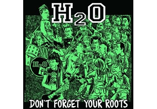 H2o - Don't Forget Your Roots  - (CD)