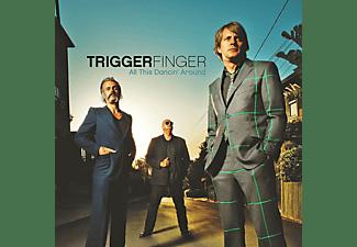 Triggerfinger - All This Dancin' Around  - (CD)