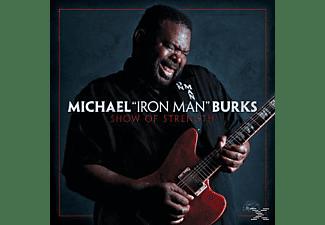 Michael Burks - Show Of Strength  - (CD)