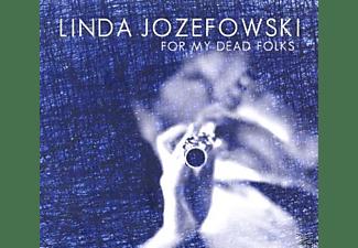 Linda Jozefowski - FOR MY DEAD FOLKS  - (CD)