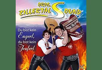Orig. Zillertal Sound - Du bist kein Engerl,du bist kein Teuferl  - (CD)