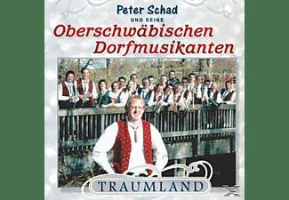 Schad P Oberschwäbischen Dorfmusikanten, Peter Und Seine Oberschwäbischen Dorfmusikan Schad - Traumland  - (CD)