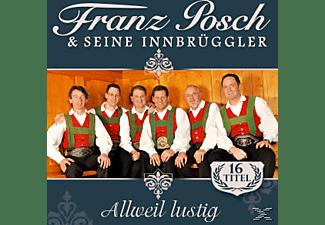 Franz Posch & Innbrüggler - Allweil Lustig  - (CD)
