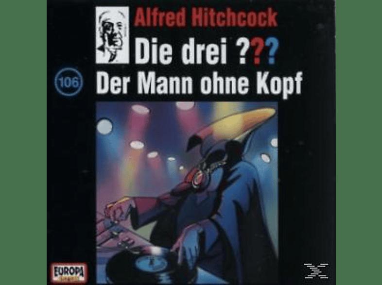 Die drei ??? 106: Der Mann ohne Kopf - (CD)