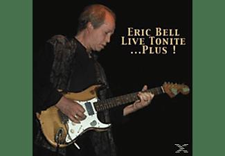 Eric Bell - Live Tonite... Plus!  - (CD)