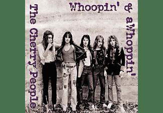 Cherry People - Whoopin' & aWhoppin'  - (CD)