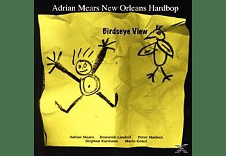 Adrian / New Orleans Hardbop Mears - Birdseye View  - (CD)