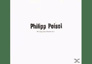 Philipp Poisel - Wo Fängt Dein Himmel An?  - (CD)