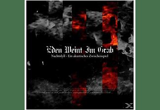 Eden Weint Im Grab - Nachtidyll - Ein akustisches Zwischenspiel  - (CD)