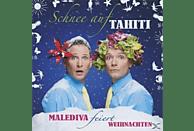 Malediva - Schnee auf Tahiti [CD]