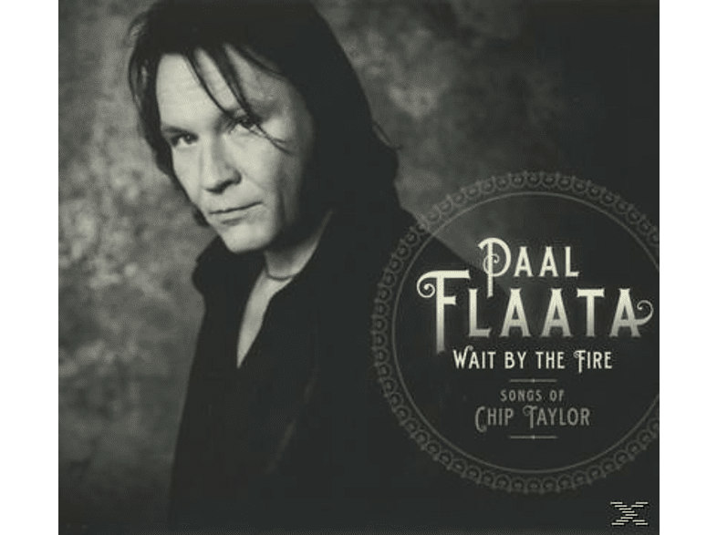 Paal Flaata - Wait By The Fire: Songs Of Chip Taylor [CD]
