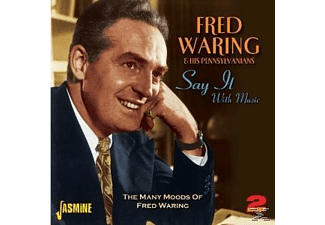 HIS PENNSYLVANIANS, Fred Waring - SAY IT WITH MUSIC - THE..  - (CD)