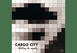 Cargo City - Talking To Myself  - (CD)