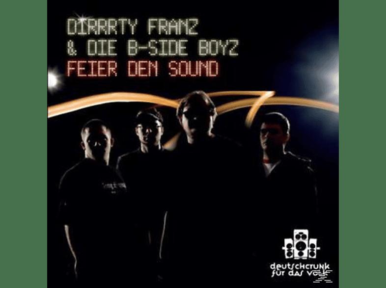 Dirrrty Franz & Die B-side Boyz - Feier Den Sound [CD]