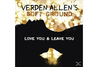 Verden Allen's Soft Ground - Love You & Leave You  - (CD)
