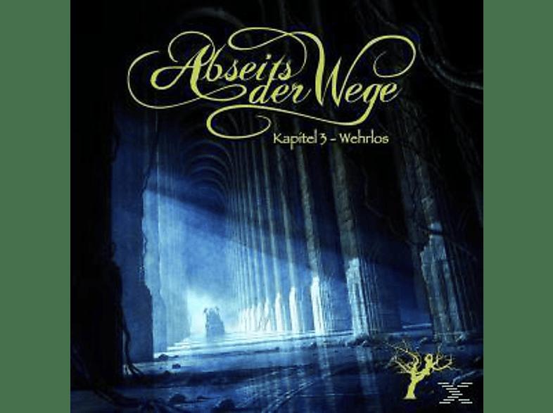 Abseits der Wege - Kapitel 03: Wehrlos - (CD)