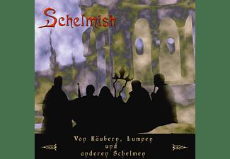 Schelmish - Von Räubern,Lumpen Und Ander  - (CD)