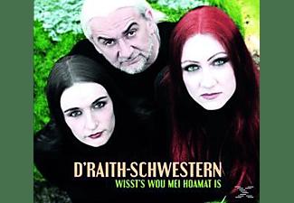 D'Raith-Schwester, Andreas Blaimer - Wissts Wou Mei Hoamat Is  - (CD)