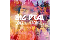 Big Deal - DREAM MACHINES [Vinyl]