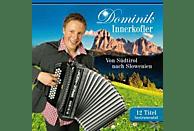 Dominik Innerkofler - Von Südtirol Nach Slowenien [CD]
