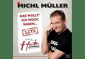 Michl Müller - Das Wollt' Ich Noch Sagen-Live  - (CD)