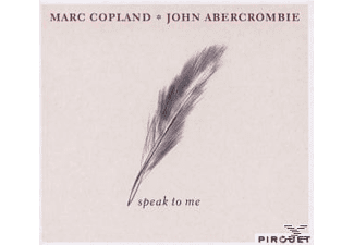 Copland, Marc / Abercrombie, John - Speak To Me  - (CD)