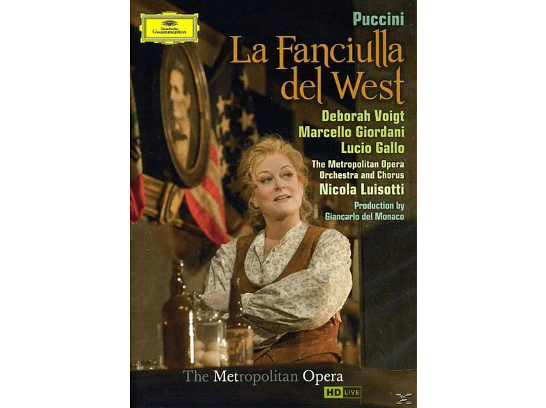 Deborah Voigt, Lucio Gallo, Marcello Giordani, The Metropolitan Opera Orchestra And Chorus - La Fanciulla Del West [DVD]