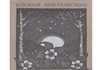 Ruth Moody - These Wilder Things  - (CD)