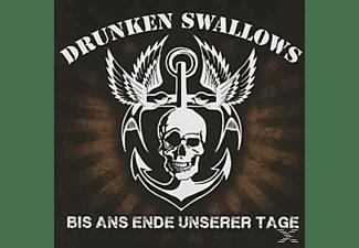 Drunken Swallows - Bis Ans Ende Unserer Tage  - (CD)