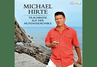 Michael Hirte - Traumreise Auf Der Mundharmonika  - (CD)