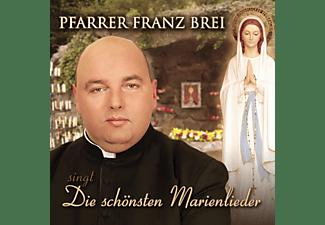 Franz Pfarrer Brei - Die schönsten Marienlieder Teil 1  - (CD)