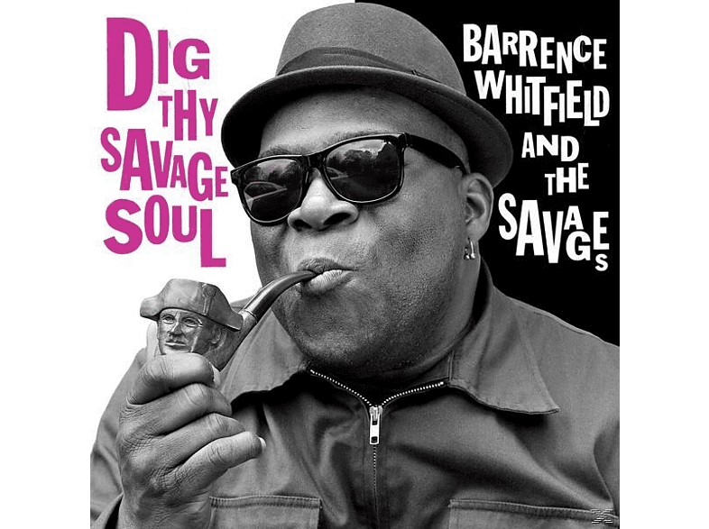 Barrence & The Savages Whitfield - Dig Thy Savage Soul [Vinyl]