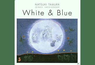 TAMURA, NATSUKI & JIM BLACK, AARON, Tamura, Natsuki / Black, Jim / Alexander, Aaron - White And Blue  - (CD)