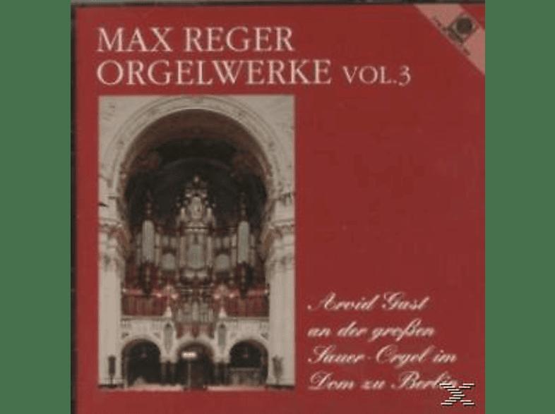 Arvid Gast - Orgelwerke Vol. 3 (gespielt an der großen Sauer-Orgel im Dom [CD]