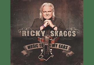 Ricky Skaggs - Music To My Ears  - (CD)