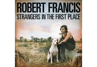 Robert Francis - Strangers In The First Place  - (CD)