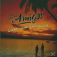 Die Amigos - Liebe und Sehnsucht [CD]