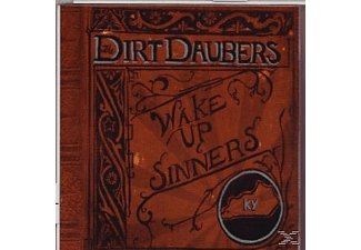 The Dirt Daubers - Wake Up, Sinners  - (CD)