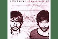 Paul K, Lexy & K-Paul - Trash Like Us-Limited Edition [CD]