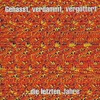 Böhse Onkelz - Gehasst, Verdammt, Vergöttert [Vinyl]