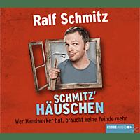 Ralf Schmitz - Schmitz' Häuschen - (CD)