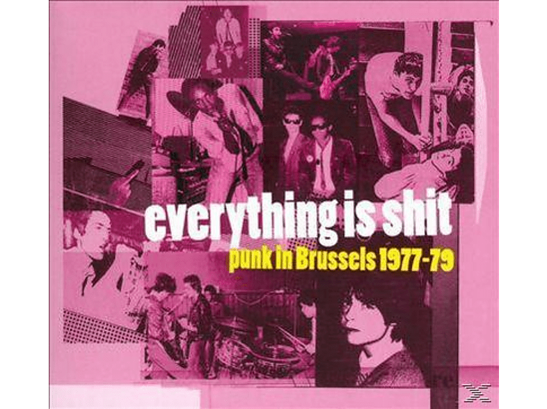 VARIOUS - Everything Is Shit: Punk In Brussel 1977-79 [CD]