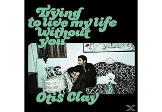 Otis Clay - Trying To Live My Life Without You  - (Vinyl)
