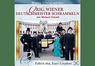 Orig. Wiener Deutschmeister Schrammeln - Fahr'n ma,Euer Gnaden!  - (CD)