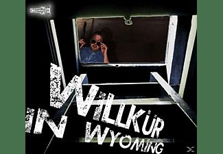 - Willkür in Wyoming  - (CD)