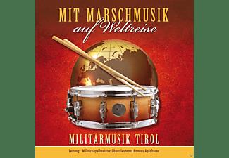 Militärmusik Tirol - Mit Marschmusik Auf Weltreise  - (CD)