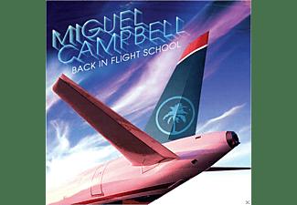 Miguel Campbell - Back In Flight School  - (CD)
