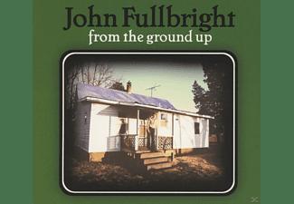 John Fullbright - From The Ground Up  - (CD)