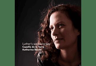 Capella De La Torre, Katharina Bäuml, VARIOUS - Luther's Wedding Day  - (CD)