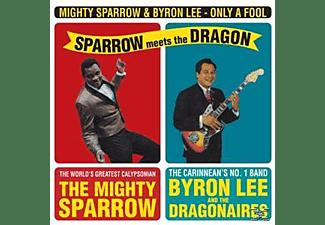 Mighty Sparrow & Byron Le - Only A Fool-Sparrow Meets The Dra  - (Vinyl)